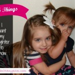 5 Things I want my daughters to know
