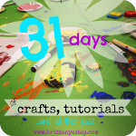 31 Days of Crafts, Tutorials…and all that Jazz!