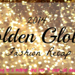 2014 Golden Globes Fashion Recap