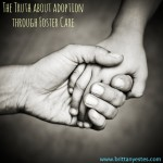 The Truth Adoption Through Foster Care